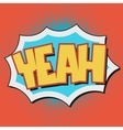 Yeah Comic Book Bubble Text vector image vector image