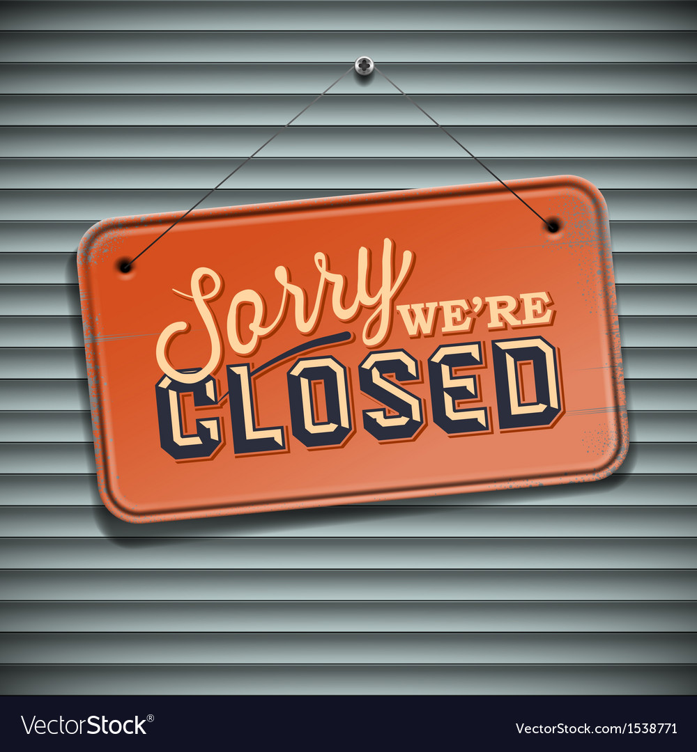 We are closed sign  vintage sign with information vector