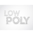 low poly lettering vector image