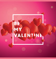 be my valentine background vector image