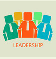 team concept leadership concept vector image