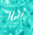 Hello resort vector image