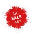 big sale promo sign grunge red ink spot on white vector image