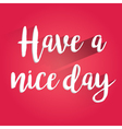 Have a Nice Day Lettering Design vector image