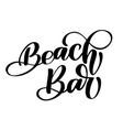 hand drawn phrase beach bar lettering vector image