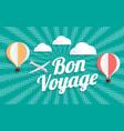 hot air balloon bon voyage on halftone background vector image