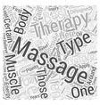Ten of the Best Types of Massage Therapy Word vector image