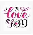 I love you calligraphic Lettering vector image