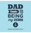 fathers day card my anchor vector image vector image