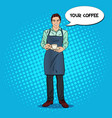 pop art bartender with cup of coffee in cafe vector image