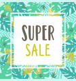 super sale tropical pattern card template vector image