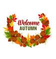 autumn time hello fall greeting poster vector image