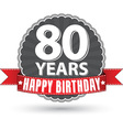 Happy birthday 80 years retro label with red vector image