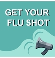 Megaphone with GET YOUR FLU SHOT announcement vector image