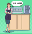 pop art female barista with cup of coffee in cafe vector image