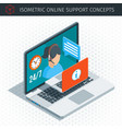 isometric online support concept vector image