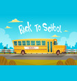 yellow bus riding back to school 1 september vector image