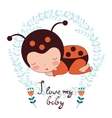 I love my baby card of adorable baby vector image