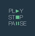 play stop and pause typographic vector image