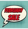 February sale comic book bubble text retro style vector image