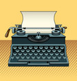vintage mechanic typewriter pop art style vector image