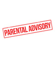 Parental Advisory red rubber stamp on white vector image