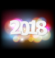 abstract 2018 happy new year colorful bokeh vector image
