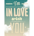 Im in love with you text calligraphic vector image