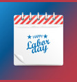 paper calendar happy labor day vector image vector image