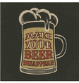 Grunge beer poster with glass and slogan vector image