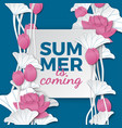 summer is coming banner with paper lotus flowers vector image