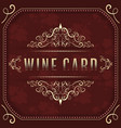 wine card template with ornate vintage elements vector image