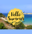 sea background with lettering hello summer vector image