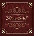 wine card menu design with vintage ornate frame vector image