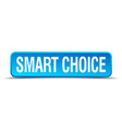 Smart choice blue 3d realistic square isolated vector image