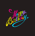 Happy Birthday color lettering calligraphy card vector image