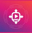 360 degrees content icon symbol vector image
