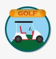 Golf car field sport emblem vector image