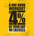 a one hour workout is 4 percent of your day no vector image