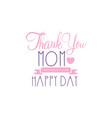 thank you mom happy day logo original design vector image