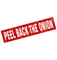Square grunge red peel back the onion stamp vector image