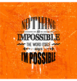 nothing is impossible quotation vector image