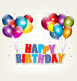 Balloons holding a Happy Birthday sign Celebration vector image