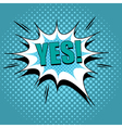 Yes comic cartoon vector image