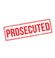Prosecuted red rubber stamp on white vector image