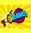 comic book text advertising megaphone bang vector image