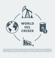 world oil crisis infographic vector image