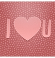 I love You Realistic Valentines Day paper Card vector image