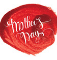 mothers day hand lettering vector image