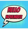Hello november comic book bubble text retro style vector image